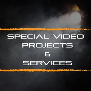 Special Video Projects & Services